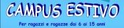 CAMPUS ESTIVO DAL 9 GIUGNO AL 1 AGOSTO 2014
